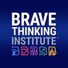 Brave Thinking Institute