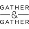 GATHER & GATHER